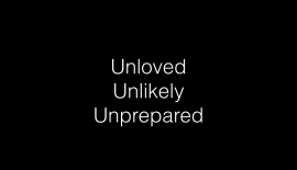 Unloved, Unlikely, Unprepared.001